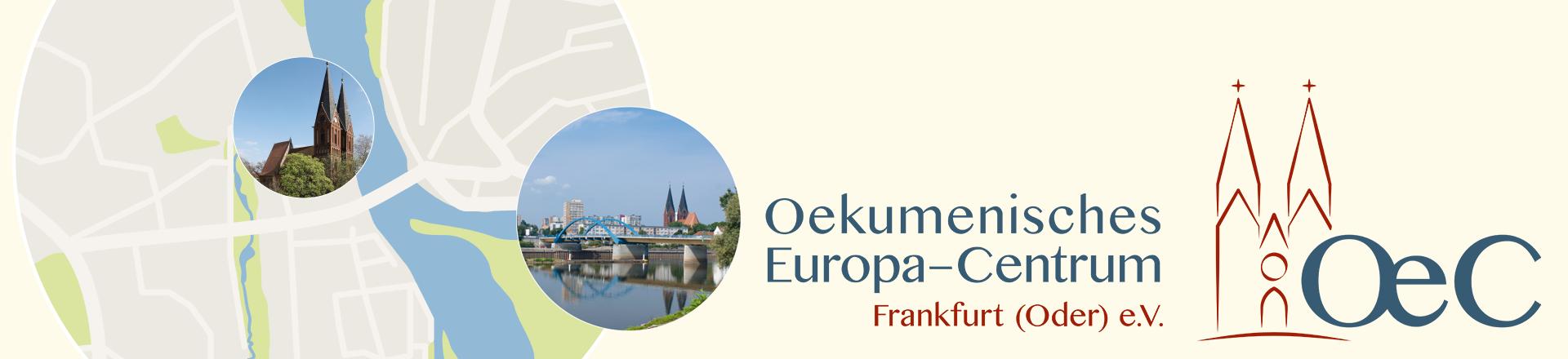 Oekumenisches Europa-Centrum Frankfurt (Oder) e.V.